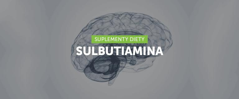 Sulbutiamina – booster dla mózgu