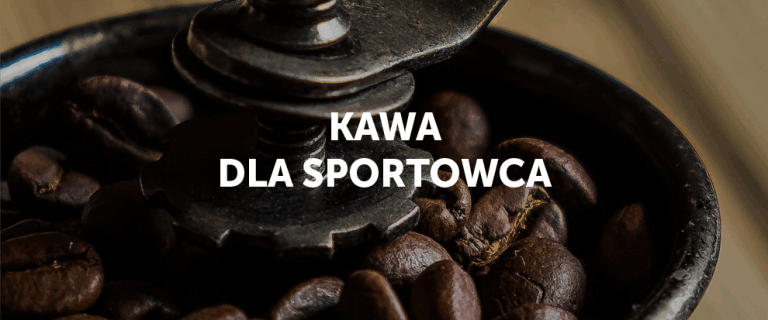 Kawa i kofeina – korzyści dla osoby aktywnej