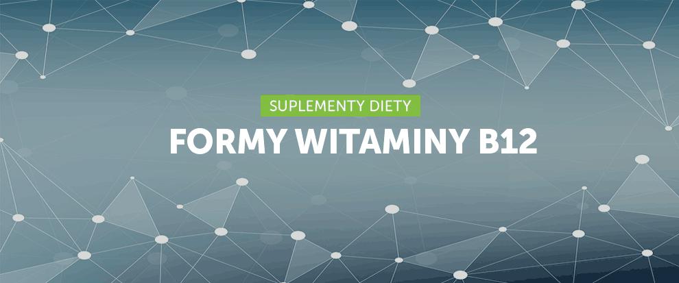 Formy witaminy B12