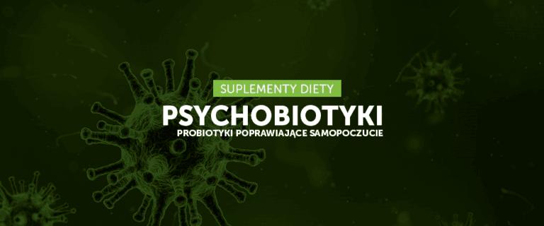Psychobiotyki – bakterie w służbie dobrego samopoczucia