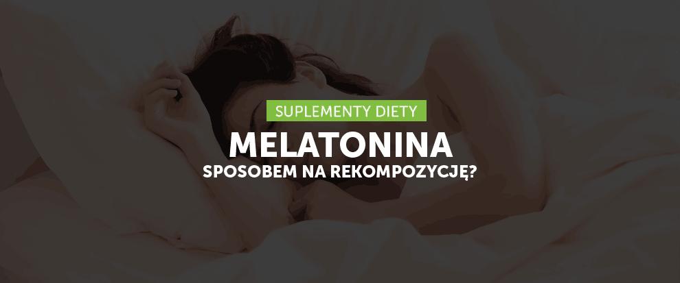 Melatonina - suplement wspierający odchudzanie