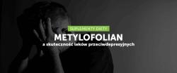 Metylofolian a skuteczność leków przeciwdepresyjnych