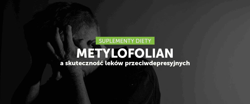 Metylofolian - wsparcie dla leków przeciwdepresyjnych