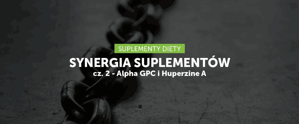 Synergia suplementów cz. 2 - Alpha GPC i Huperzine A