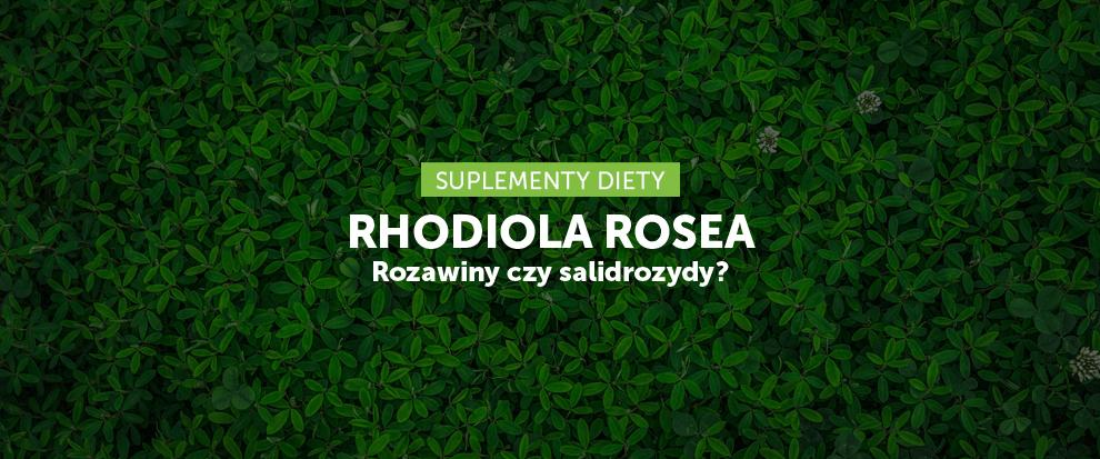Rhodiola Rosea rozawiny czy salidrozydy