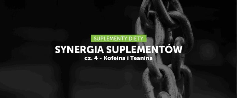 Synergia suplementów cz. 4 – Kofeina i teanina