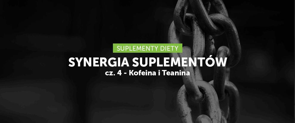 Synergia suplementów cz. 4 - Kofeina i teanina
