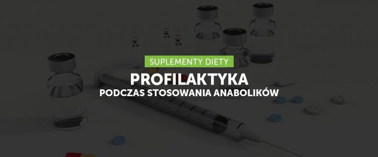 Profilaktyka podczas stosowania anabolików