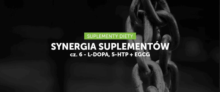 Synergia suplementów cz. 6 – L-DOPA, 5-HTP i EGCG