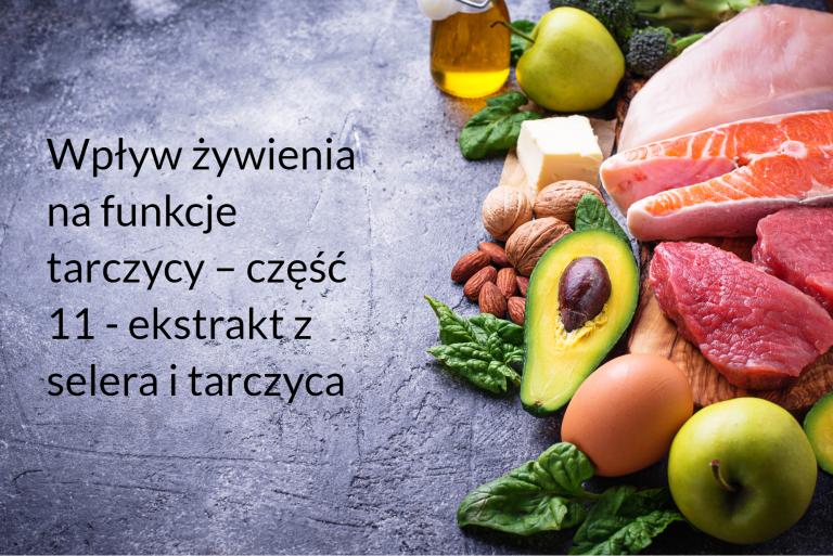 Wpływ żywienia na funkcje tarczycy – część 11 – ekstrakt z selera i tarczyca?